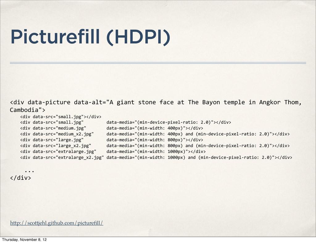 Picturefill (HDPI) <div data-‐picture da...