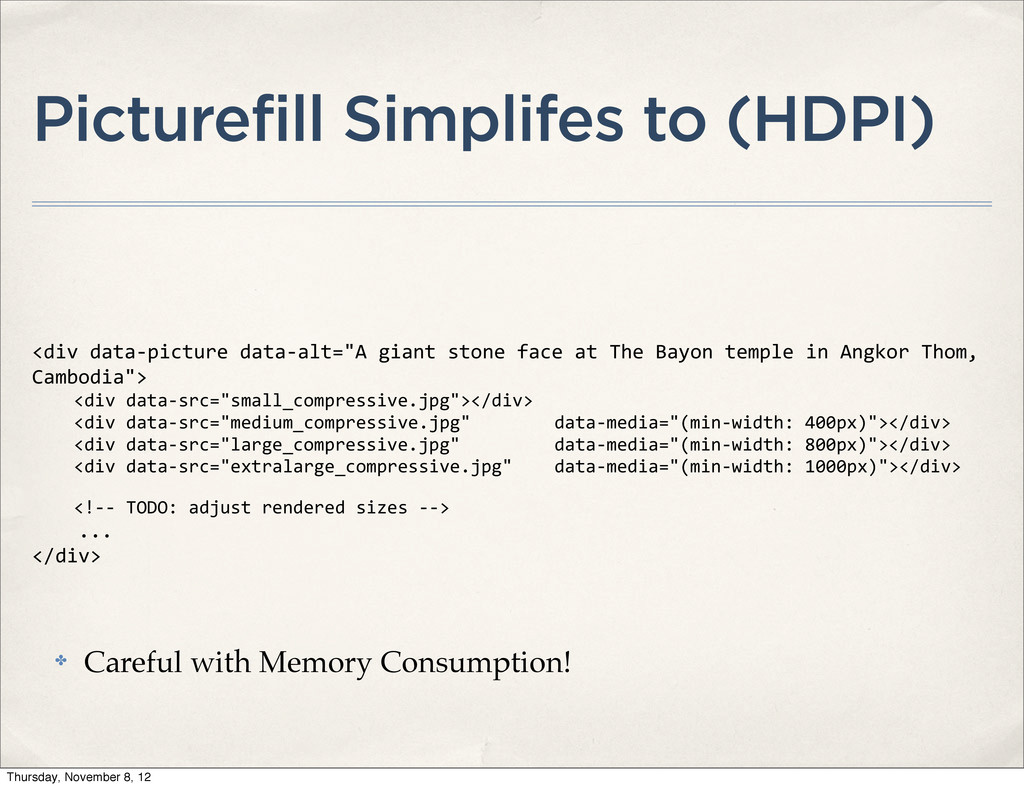 Picturefill Simplifes to (HDPI) <div data-‐...