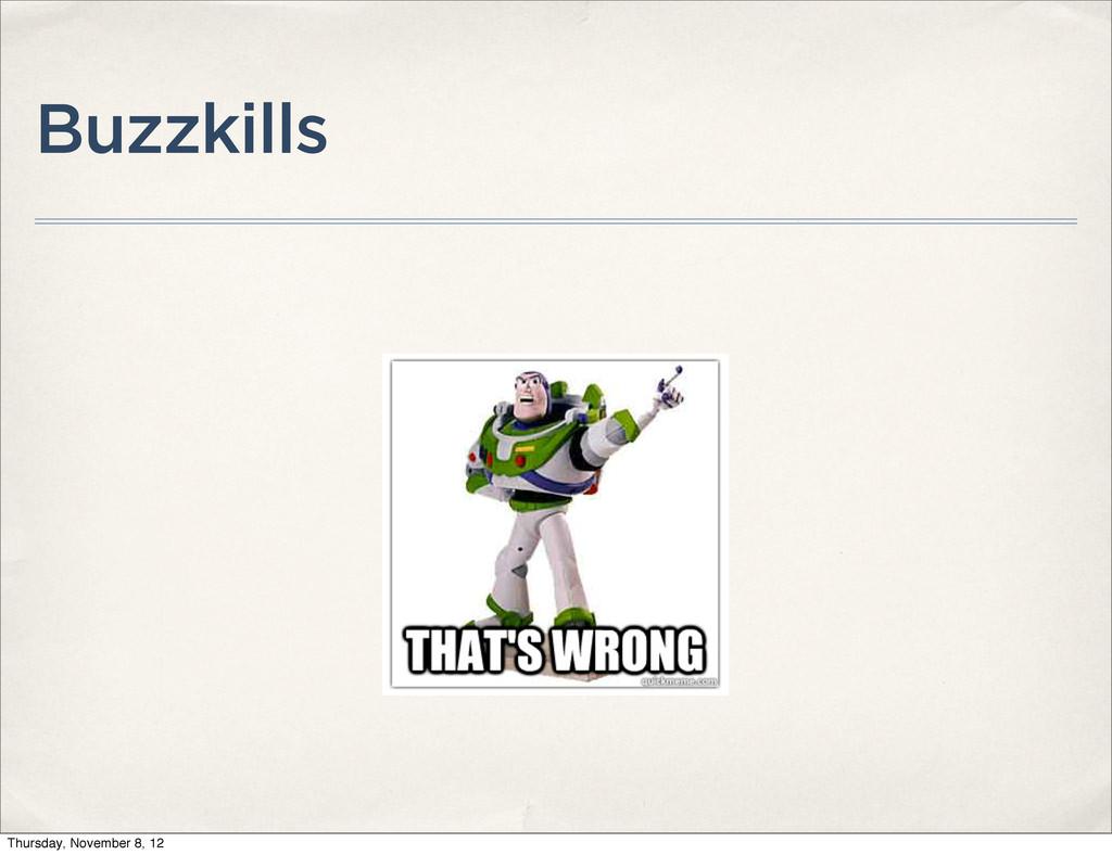 Buzzkills Thursday, November 8, 12