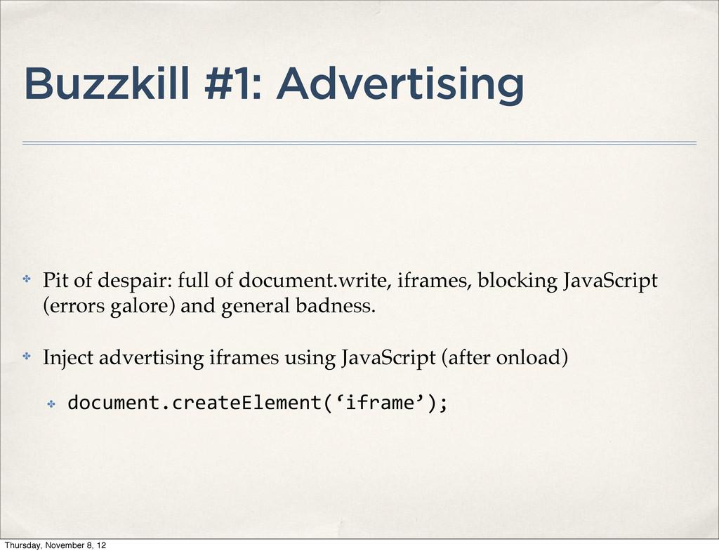 Buzzkill #1: Advertising ✤ Pit of despair: full...