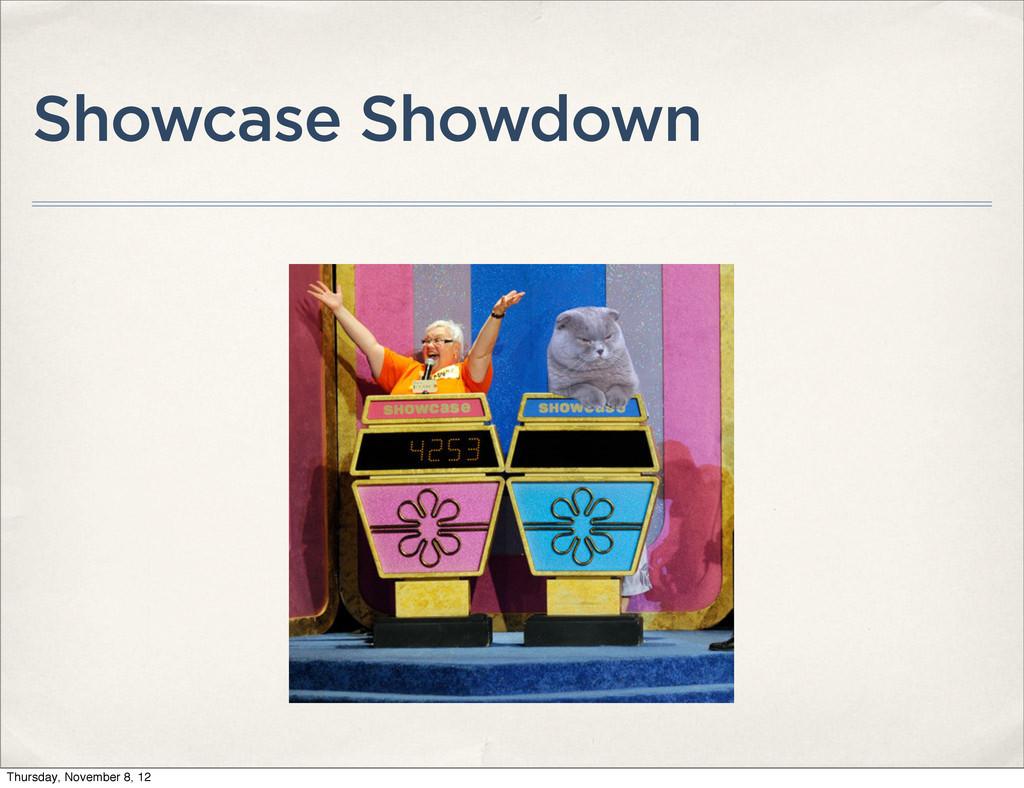 Showcase Showdown Thursday, November 8, 12