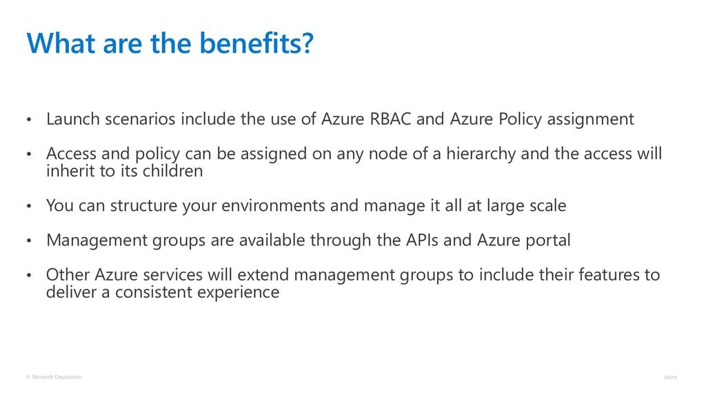 What are the benefits? • Launch scenarios inclu...