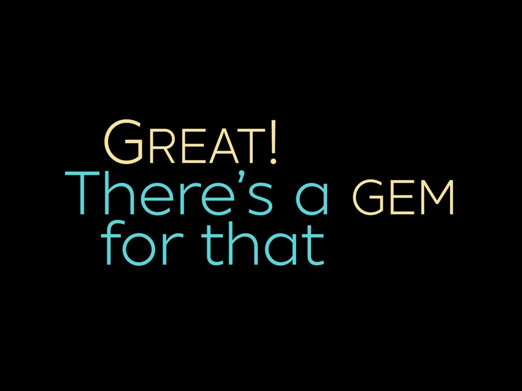 There's a GEM
