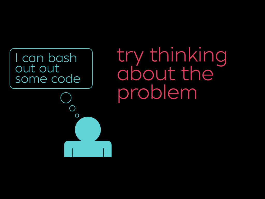 try thinking 