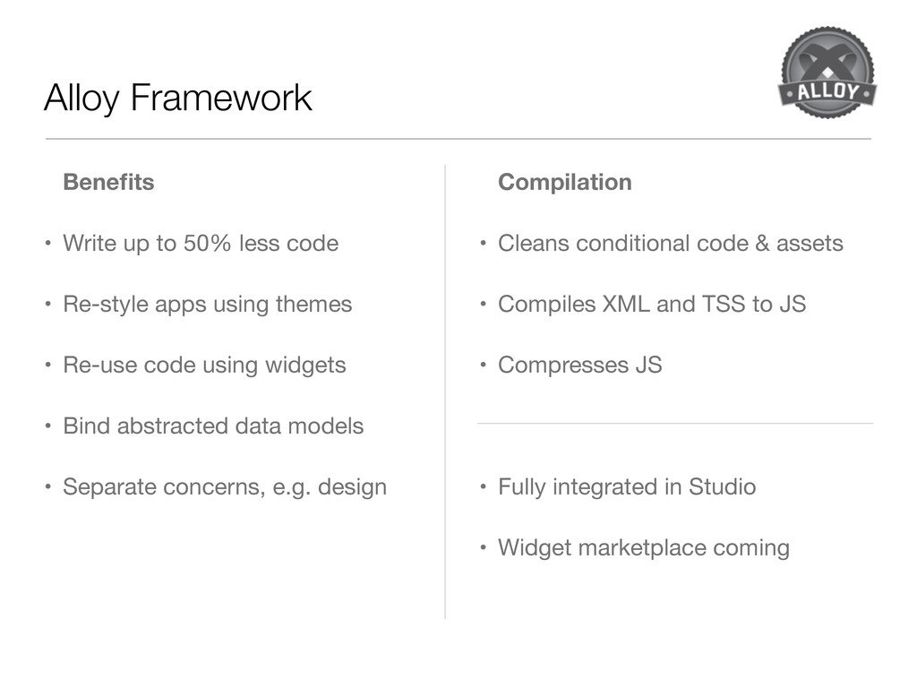 Alloy Framework Benefits • Write up to 50% less ...