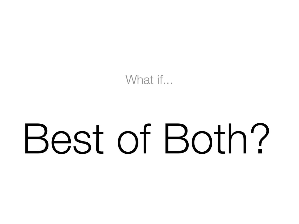 What if... Best of Both?