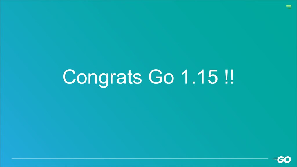 Congrats Go 1.15 !!
