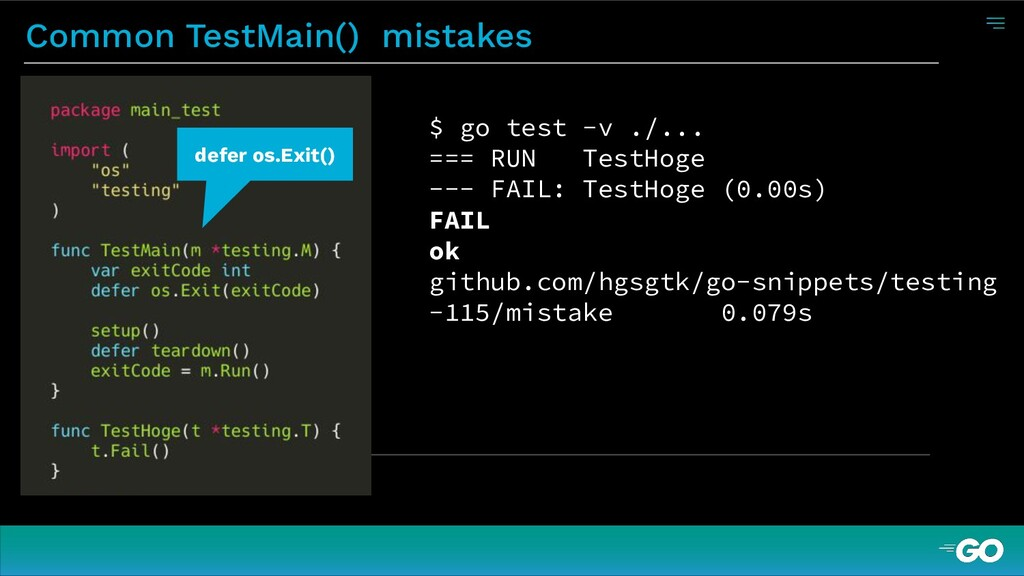 Common TestMain() mistakes $ go test -v ./... =...
