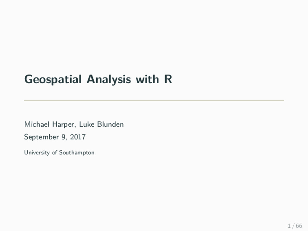 Geospatial Analysis with R Michael Harper, Luke...