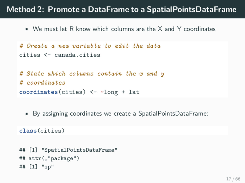 Method 2: Promote a DataFrame to a SpatialPoint...