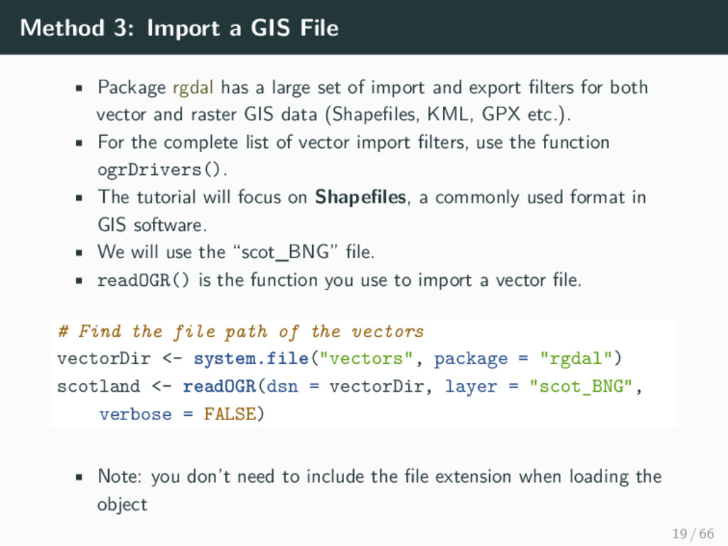 Method 3: Import a GIS File • Package rgdal has...