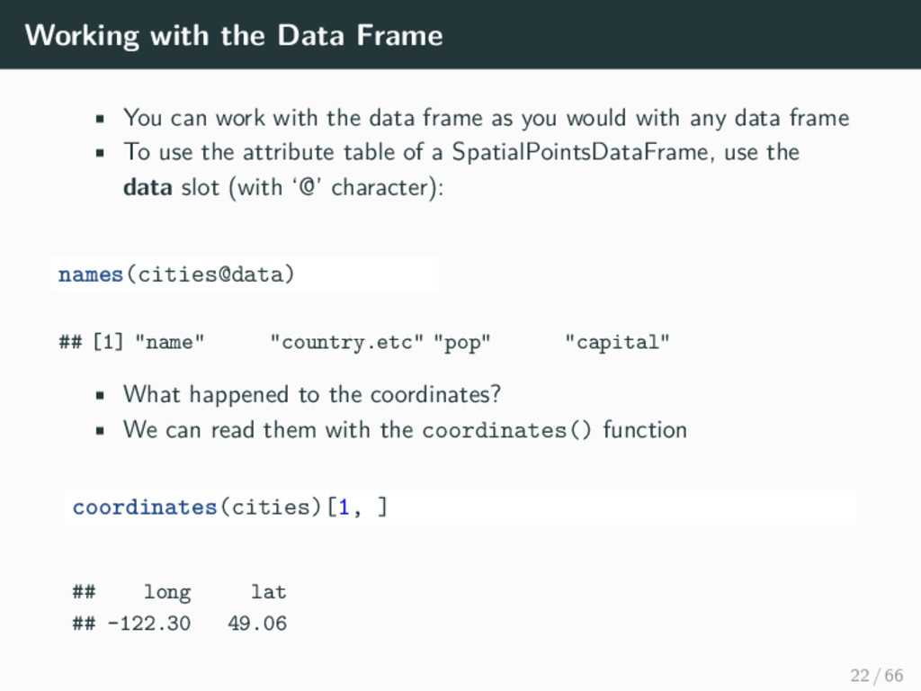 Working with the Data Frame • You can work with...