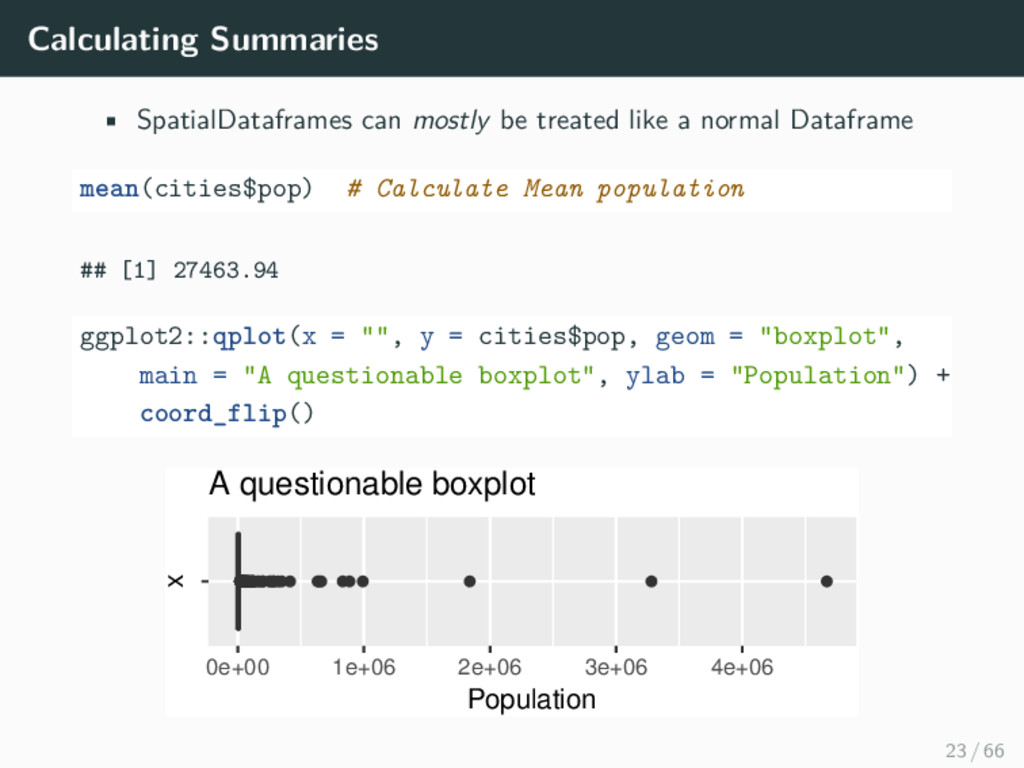 Calculating Summaries • SpatialDataframes can m...