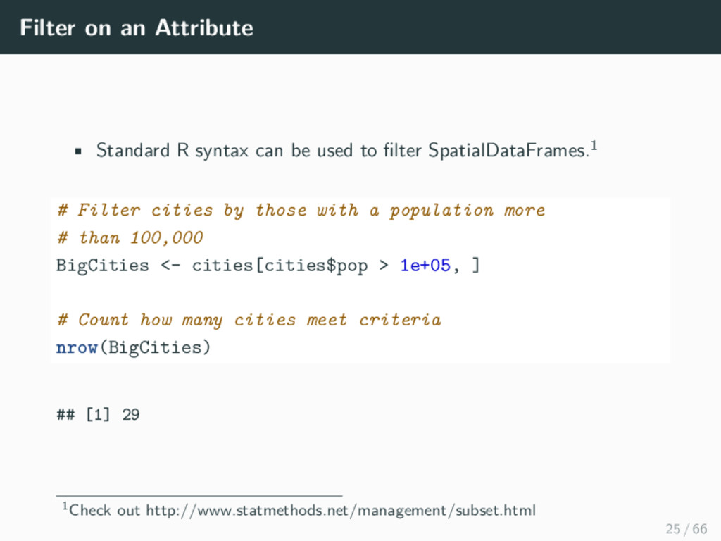 Filter on an Attribute • Standard R syntax can ...