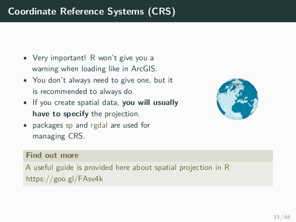 Coordinate Reference Systems (CRS) • Very impor...