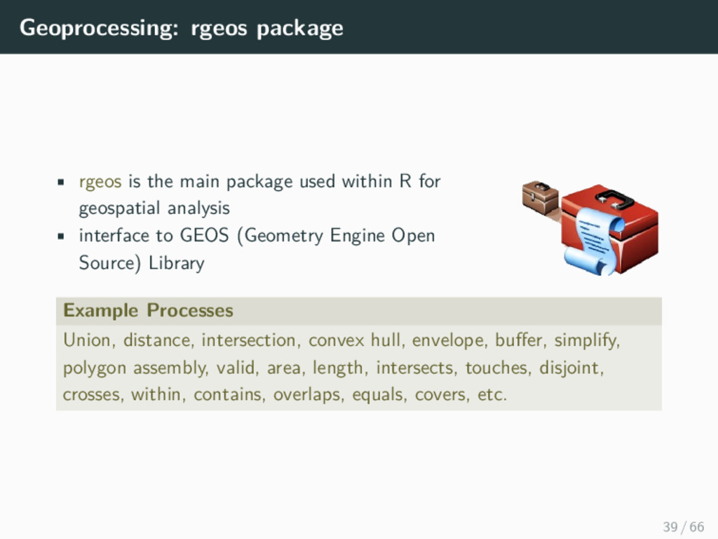 Geoprocessing: rgeos package • rgeos is the mai...