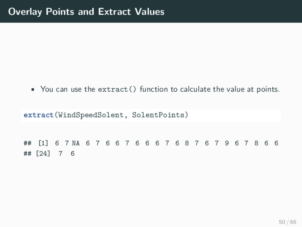 Overlay Points and Extract Values • You can use...