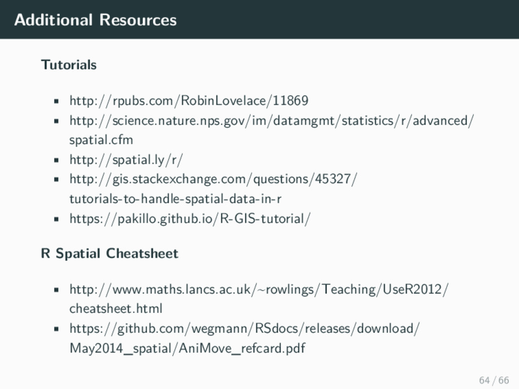 Additional Resources Tutorials • http://rpubs.c...