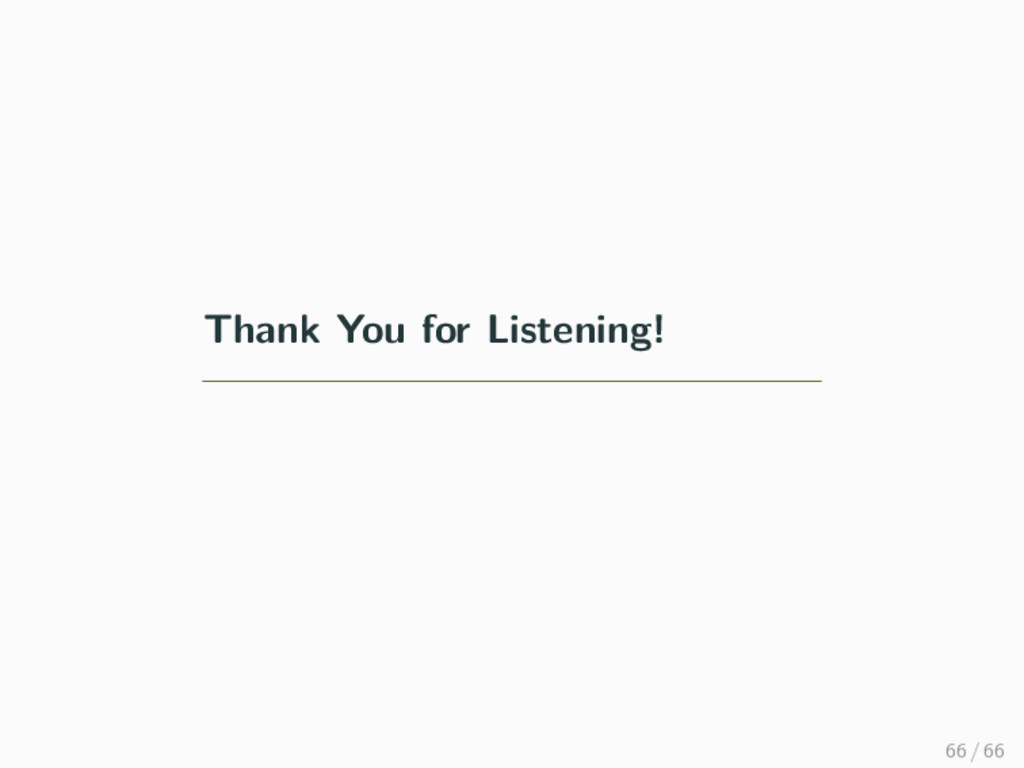 Thank You for Listening! 66 / 66
