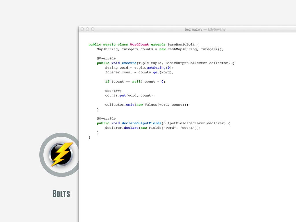 Bolts public static class WordCount extends Bas...