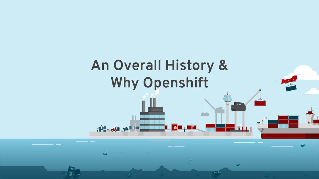 An Overall History & Why Openshift