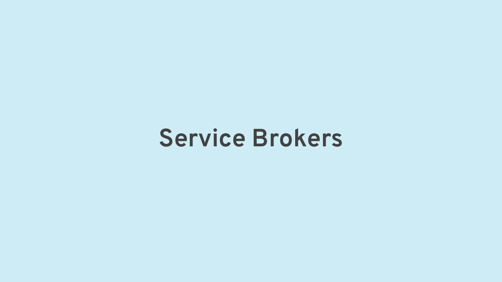 Service Brokers