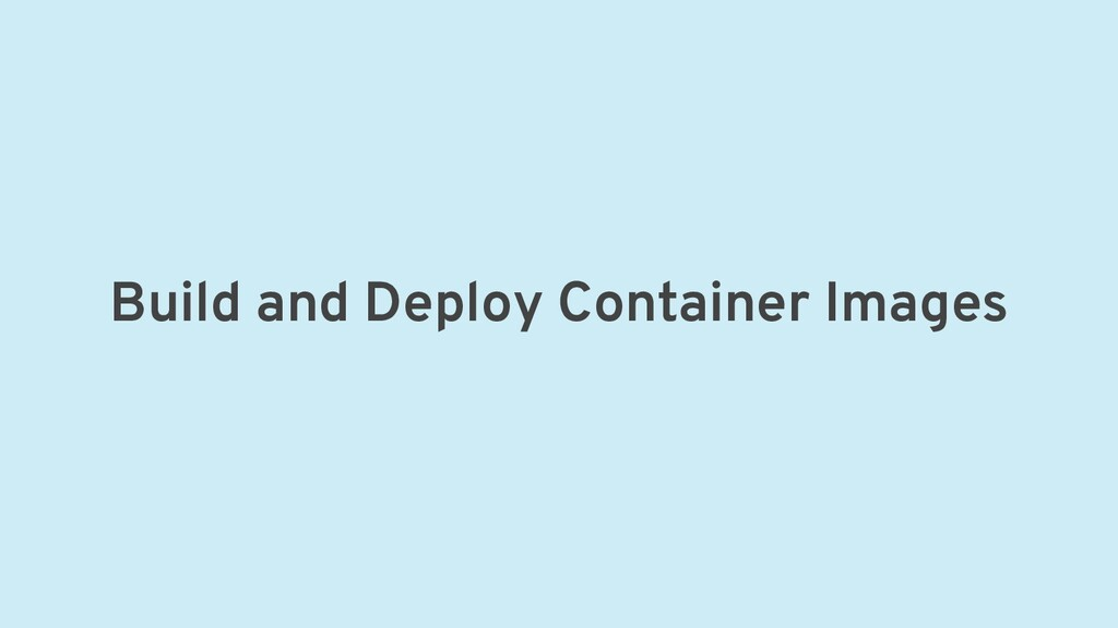 Build and Deploy Container Images