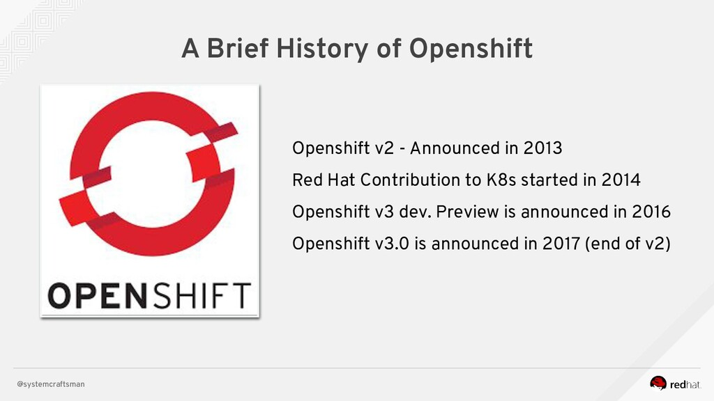 @systemcraftsman A Brief History of Openshift O...