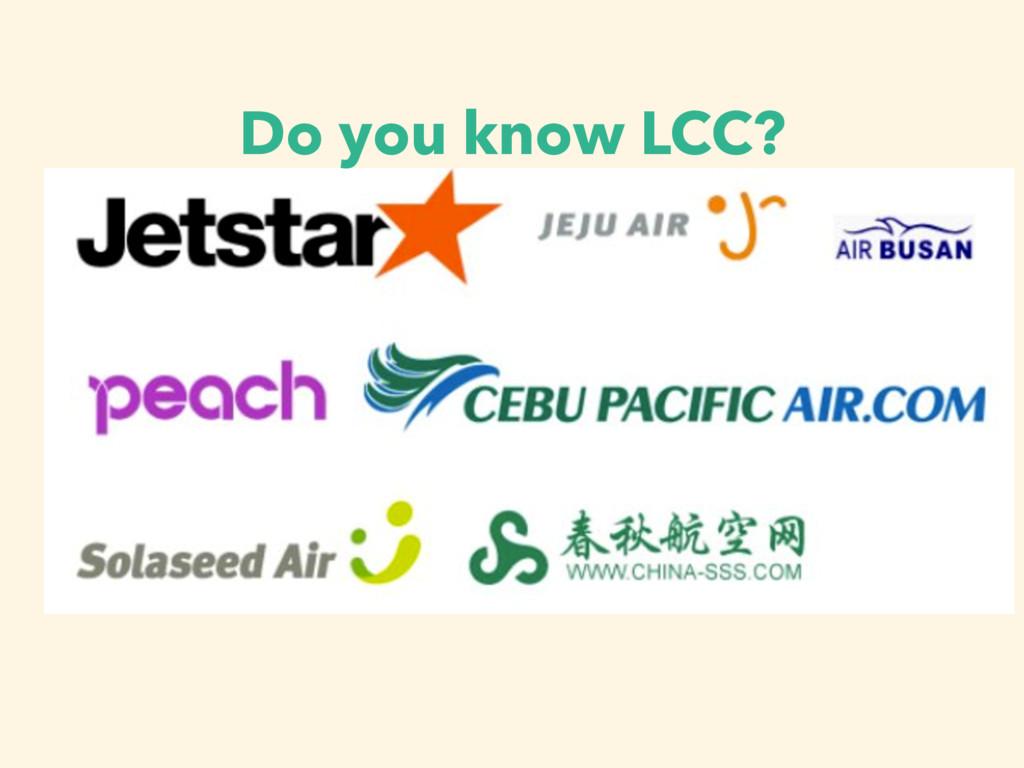Do you know LCC?