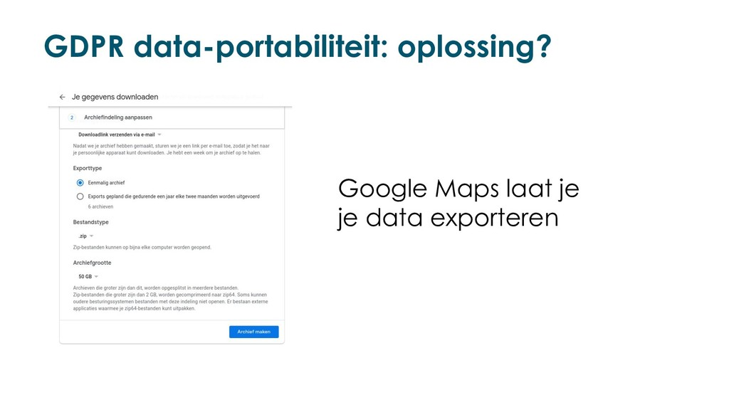 GDPR data-portabiliteit: oplossing? Google Maps...