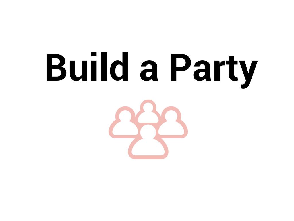 Build a Party