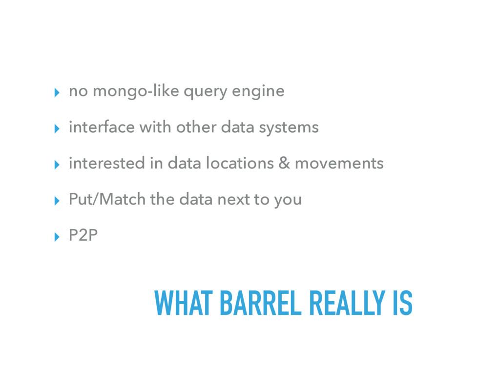 ▸ no mongo-like query engine ▸ interface with o...