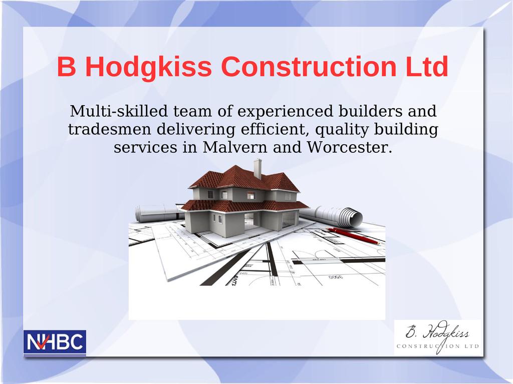 B Hodgkiss Construction Ltd Multi-skilled team ...