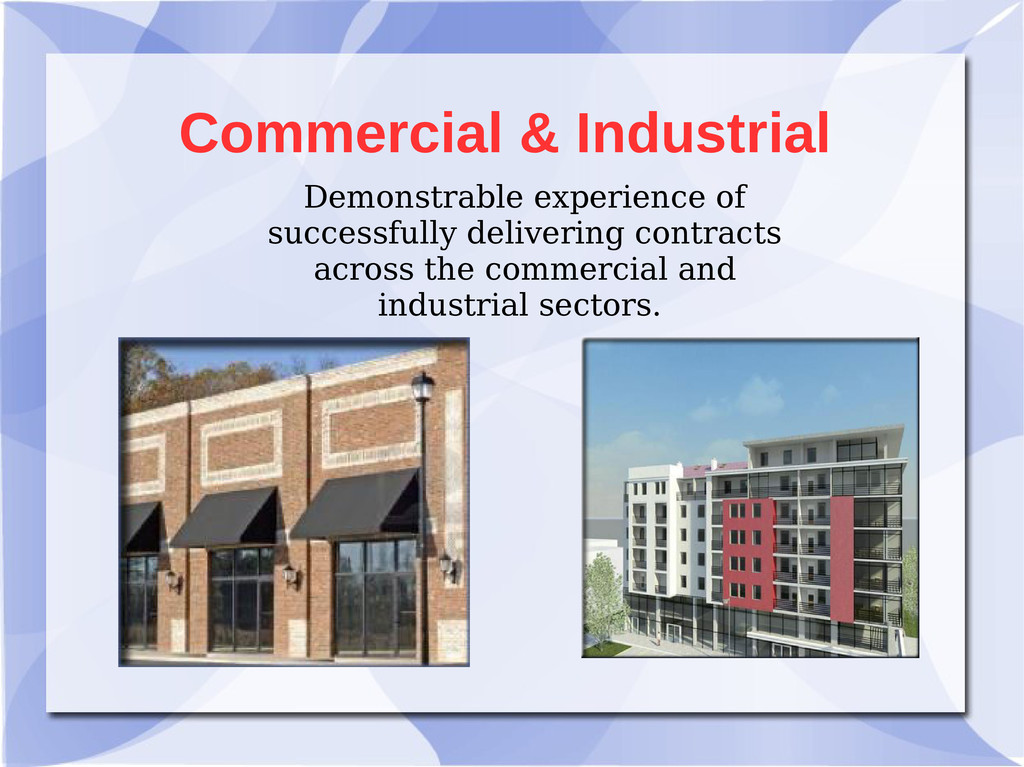 Commercial & Industrial Demonstrable experience...
