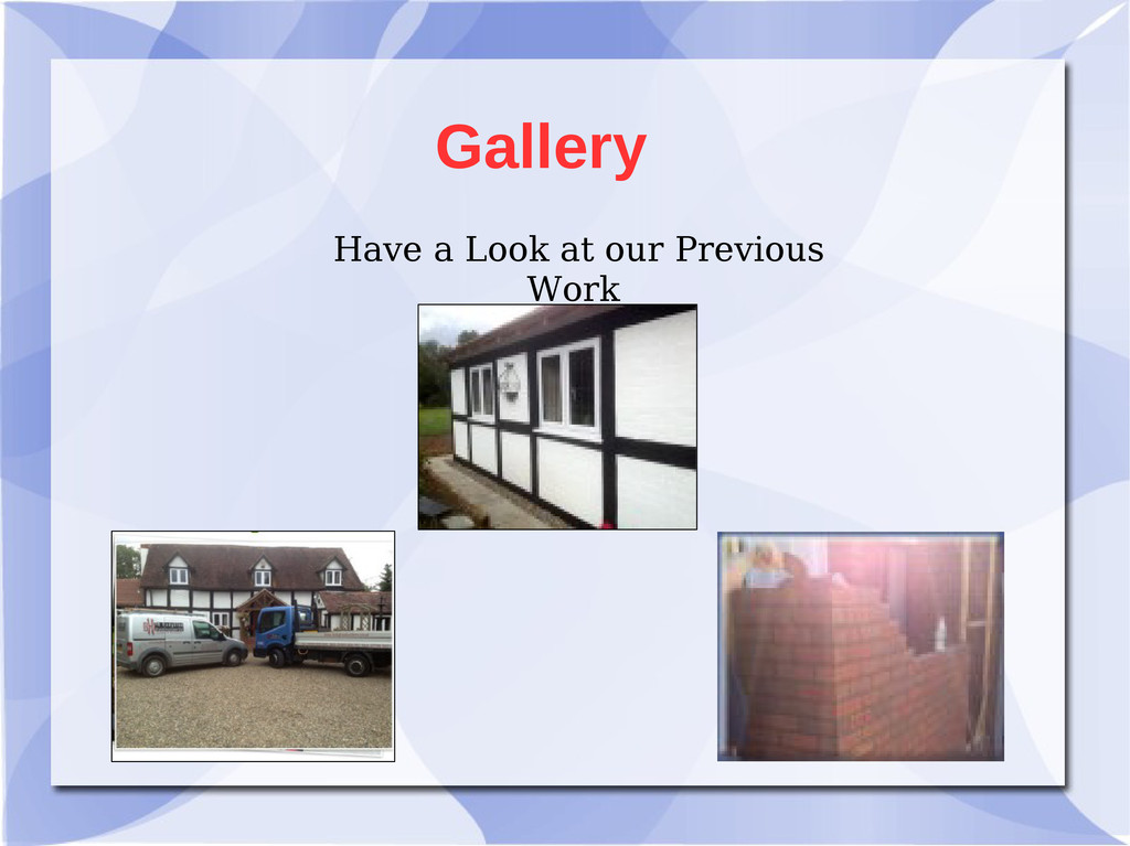 Gallery Have a Look at our Previous Work