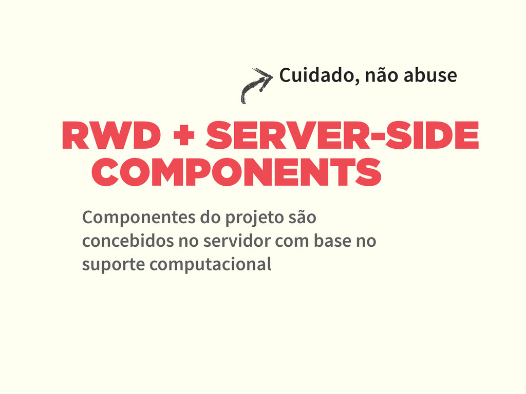 RWD + SERVER-SIDE COMPONENTS Componentes do pro...
