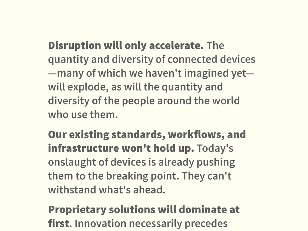 Disruption will only accelerate. The quantity a...