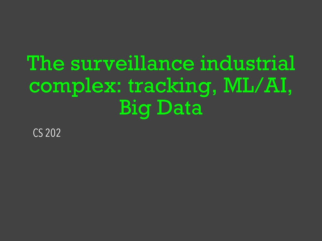 The surveillance industrial complex: tracking, ...