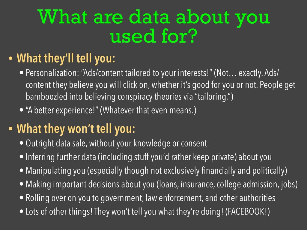 What are data about you used for? • What they'l...