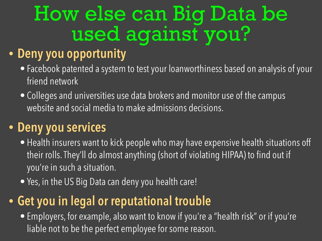 How else can Big Data be used against you? • De...