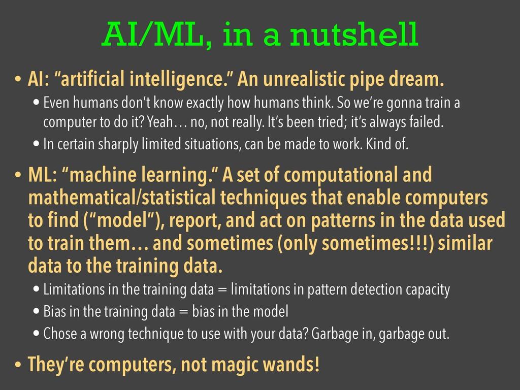 "AI/ML, in a nutshell • AI: ""arti fi cial intell..."