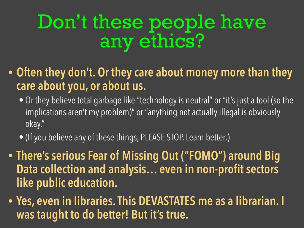 Don't these people have any ethics? • Often the...