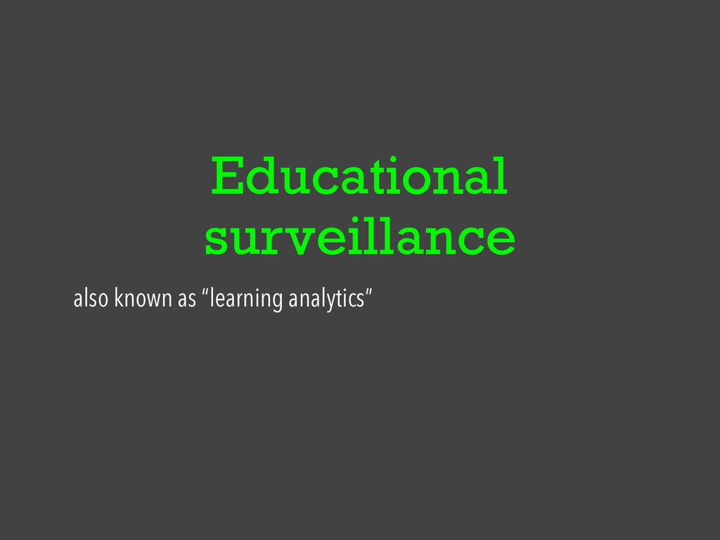 """Educational surveillance also known as """"learnin..."""