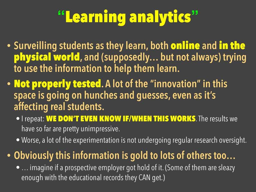 """""""Learning analytics"""" • Surveilling students as ..."""
