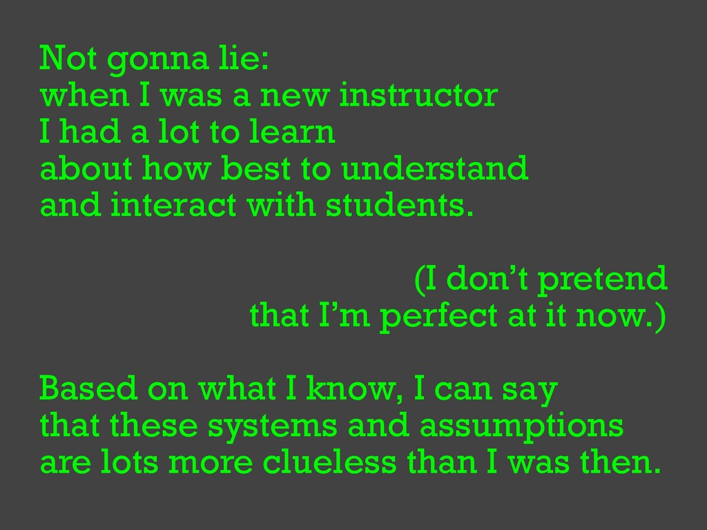 Not gonna lie:   when I was a new instructor   ...