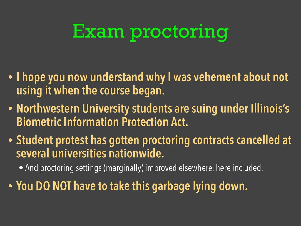 Exam proctoring • I hope you now understand why...