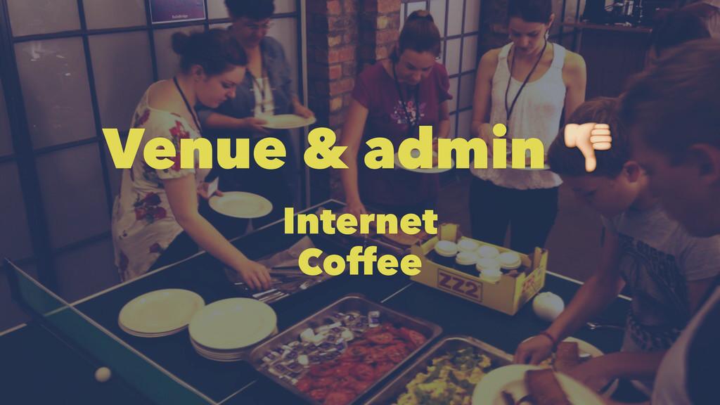 Venue & admin ! Internet Coffee