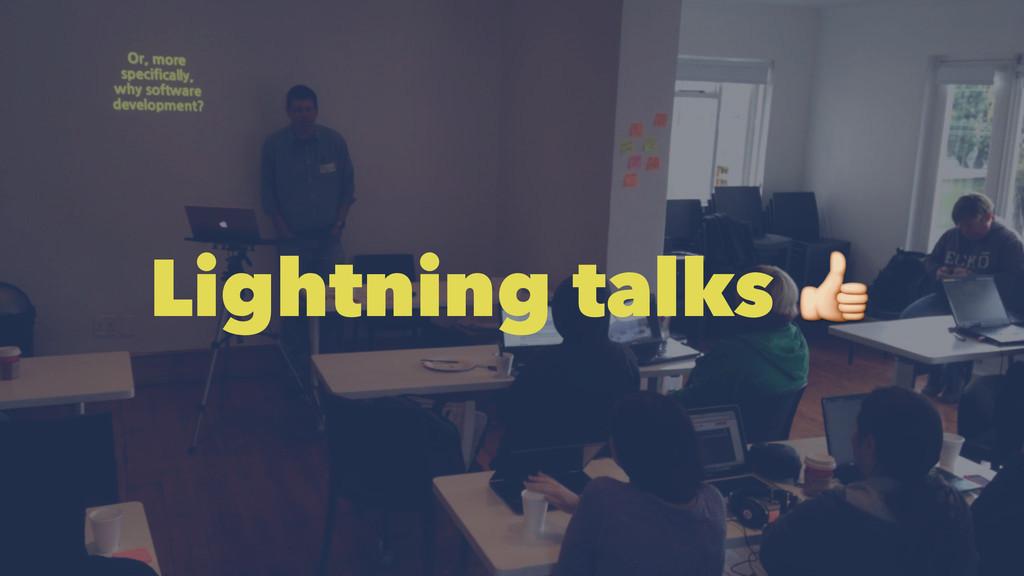 Lightning talks !