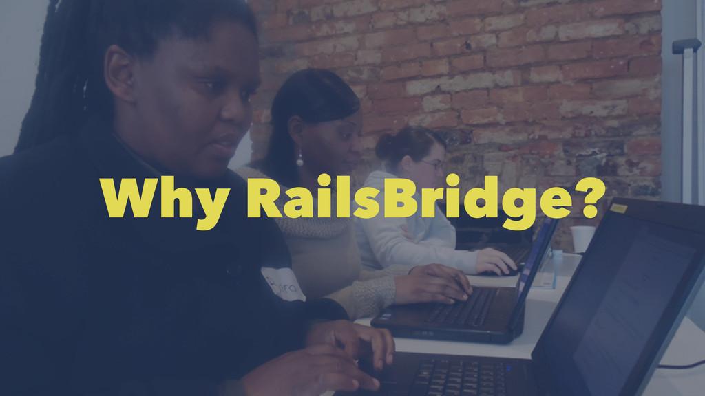Why RailsBridge?