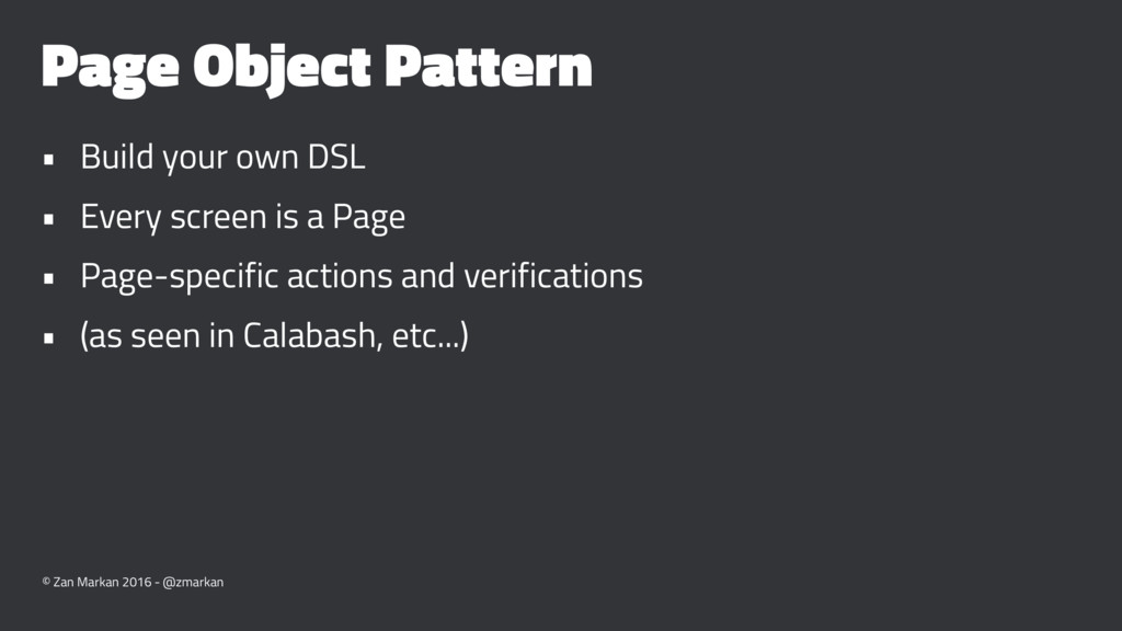 Page Object Pattern • Build your own DSL • Ever...